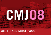 CMJ 2008: All Things Must Pass