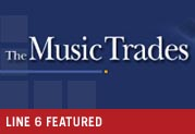 High Praise for Line 6 History and Future in Music Trades Magazine