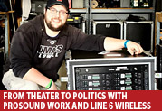 From Theater to Politics, Line 6 Digital Wireless Proves Rock Solid for Prosound Worx