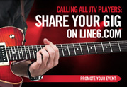 Calling All JTV Players: Share Your Event on Line6.com